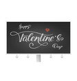 happy valentines day billboard with hand-drawn vector image vector image