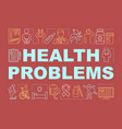 health problems word concepts banner medical vector image vector image