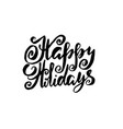 holiday modern dry brush ink lettering for vector image vector image