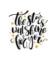 the stars will shine for you hand lettering quote vector image vector image