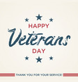 vintage latter happy veterans day vector image vector image