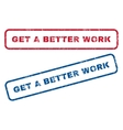 Get a Better Work Rubber Stamps vector image vector image