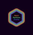 neon hexagon frame in rainbow color vector image