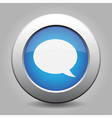 blue metal button with speech bubble vector image vector image
