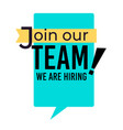 join our team sign hiring and employment isolated vector image
