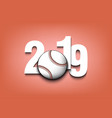 new year numbers 2019 and baseball ball vector image