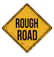 rough road vintage rusty metal sign vector image vector image