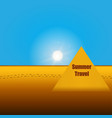 summer travel of pyramid vector image