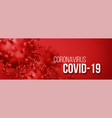 coronavirus 2019-ncov novel coronavirus concept vector image
