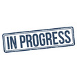 in progress sign or stamp vector image