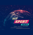 live sport news can be used as design for vector image vector image