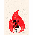 pain is fuel sport and fitness motivation quote vector image vector image