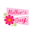 ribbon with flowers mother day vector image