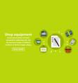 shop equipment banner horizontal concept vector image