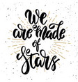 we are made stars hand drawn motivation vector image