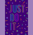 motivation positive poster just do it vector image