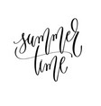 summer time - hand lettering inscription text vector image