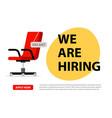 we hire ad concept hiring job chair vector image