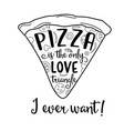 funny quote about love and pizza vector image vector image