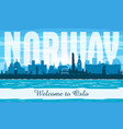 oslo norway city skyline silhouette vector image vector image