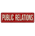 public relations vintage rusty metal sign vector image vector image
