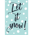 Christmas modern calligraphy let it snow Hand vector image