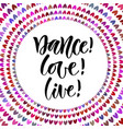 dance love live inspirational quote in modern vector image vector image