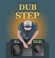 dubstep dj top view detailed vector image