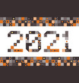 happy new year 2021 pixel art typography holidays vector image vector image