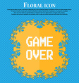 Game over concept icon Floral flat design on a vector image