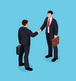 isometric businessmen shake hands vector image vector image