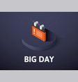 big day isometric icon isolated on color vector image