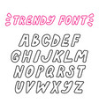 hand drawn trendy bold outline font capital vector image