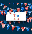4th july background with flags vector image vector image