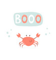 funny crab on white background and lettering booo vector image