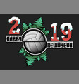 happy new year 2019 and volleyball ball vector image vector image