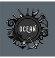 vintage ocean emblem retro travel lable marine vector image