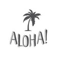 aloha hand-lettering phrase for travel vector image vector image
