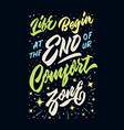 life begin at the end of ur comfort zone vector image vector image