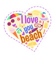 i love you beach cartoon heart shape vector image