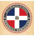 Vintage label cards of Dominican Republic flag vector image vector image