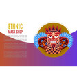 ethnic masks african or mexican aborigens shop vector image