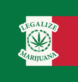 mexican flag with a leaf legalized marijuana vector image
