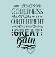 hand lettering with bible verse but godliness vector image vector image