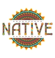 Native Design word with ornament vector image