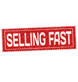 selling fast sign or stamp vector image vector image