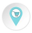 supermarket location icon circle vector image vector image
