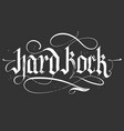 hard rock gothic calligraphy rock-music hand vector image