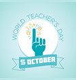 5 october world teachers day vector image