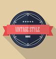Vintage retro flat badge vector image vector image